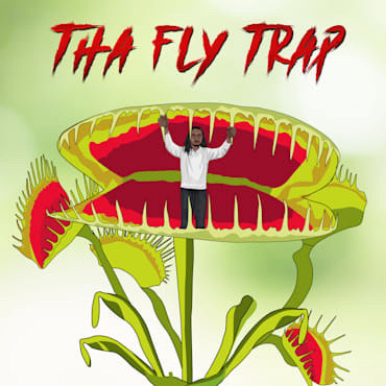 Tha FlyTrap Podcast