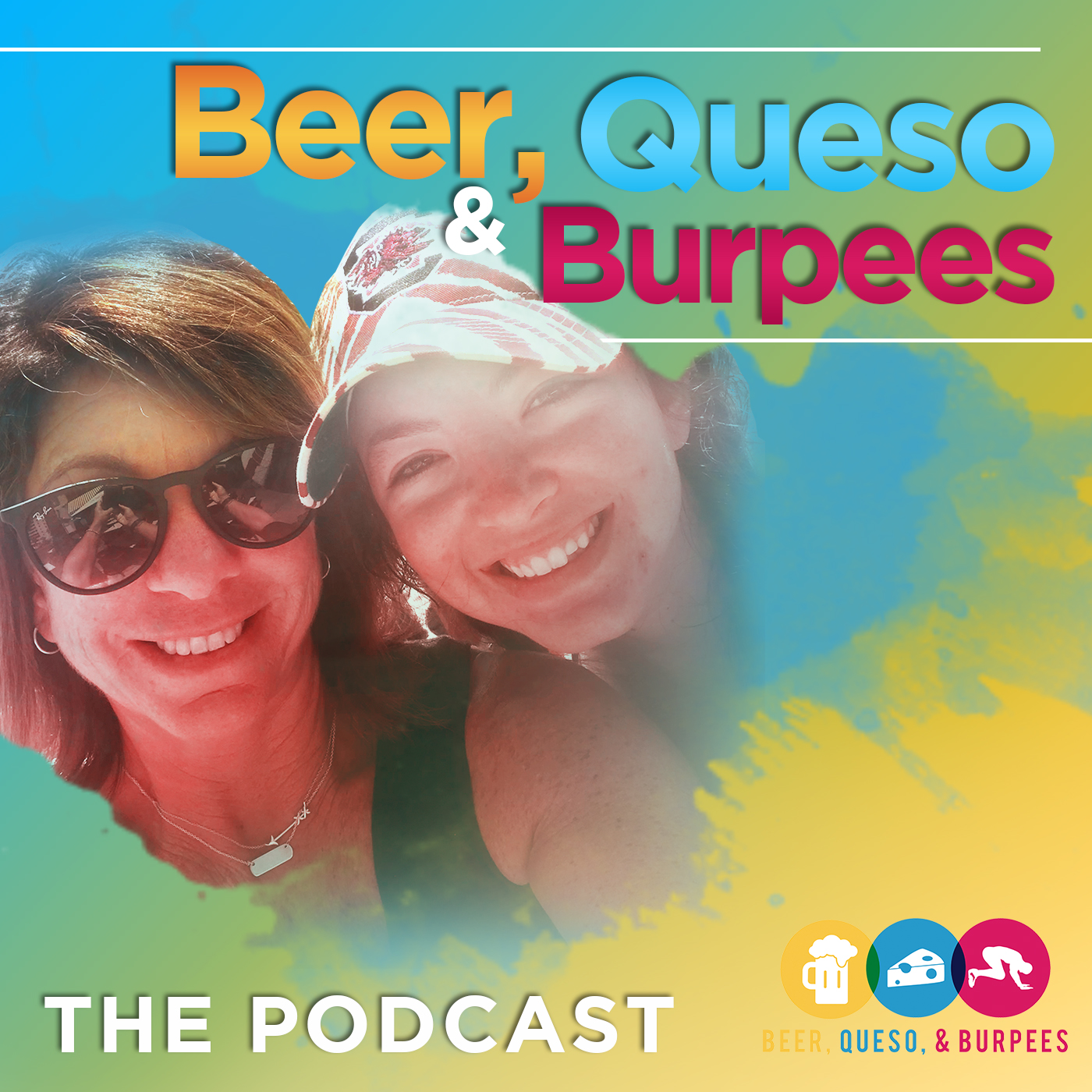 Beer, Queso & Burpees: The Podcast