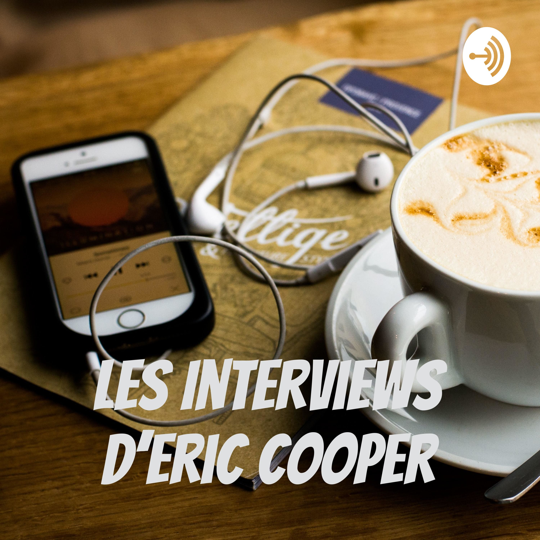 Les Interviews D'Eric Cooper