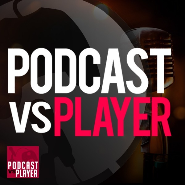 Podcast vs Player