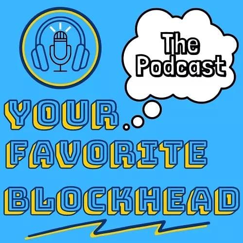 Your Favorite Blockhead!