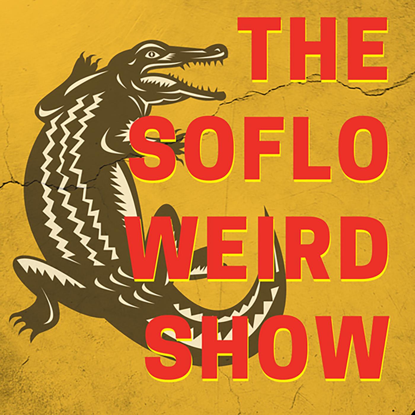 SoFlo Weird Show