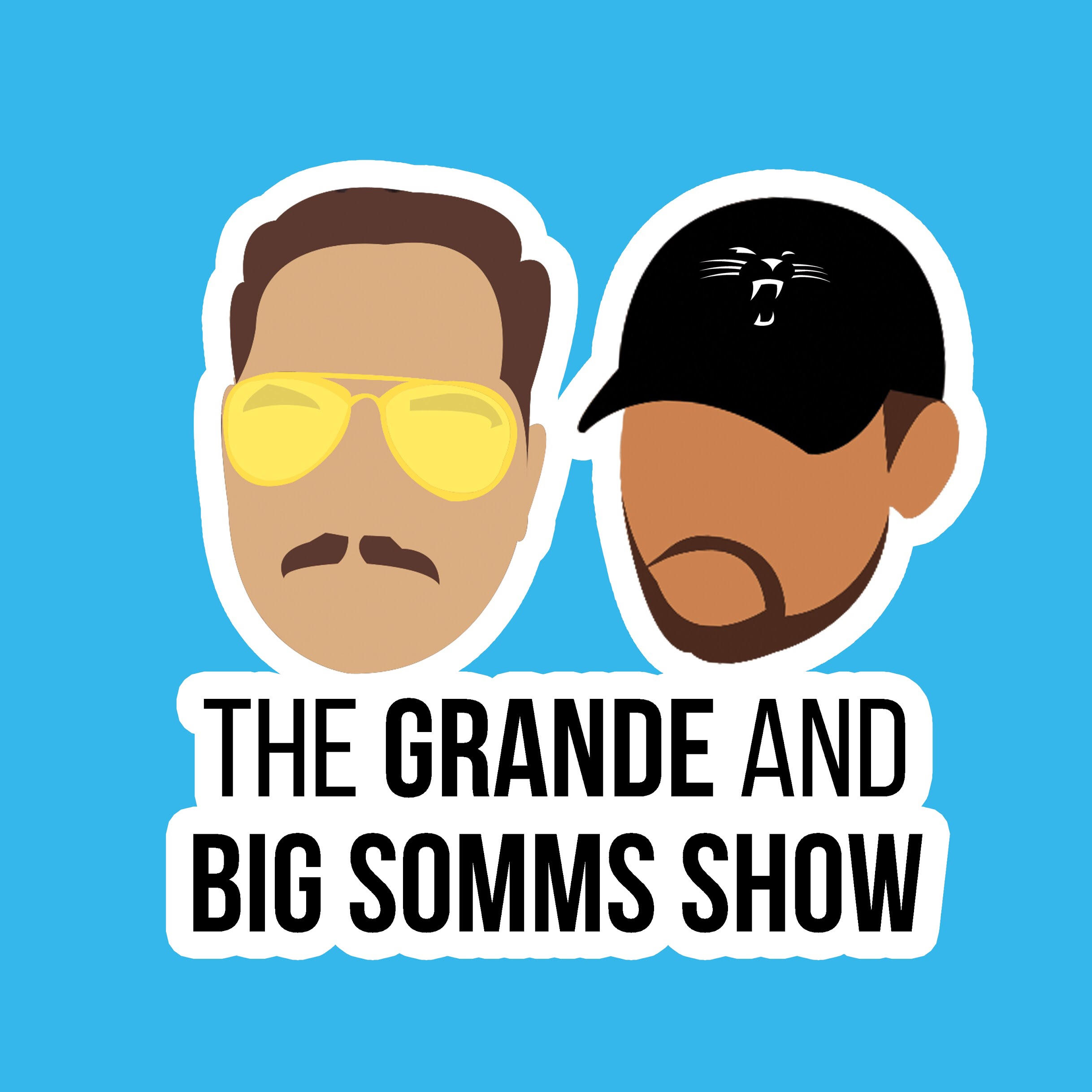 The Grande and Big Somms Show