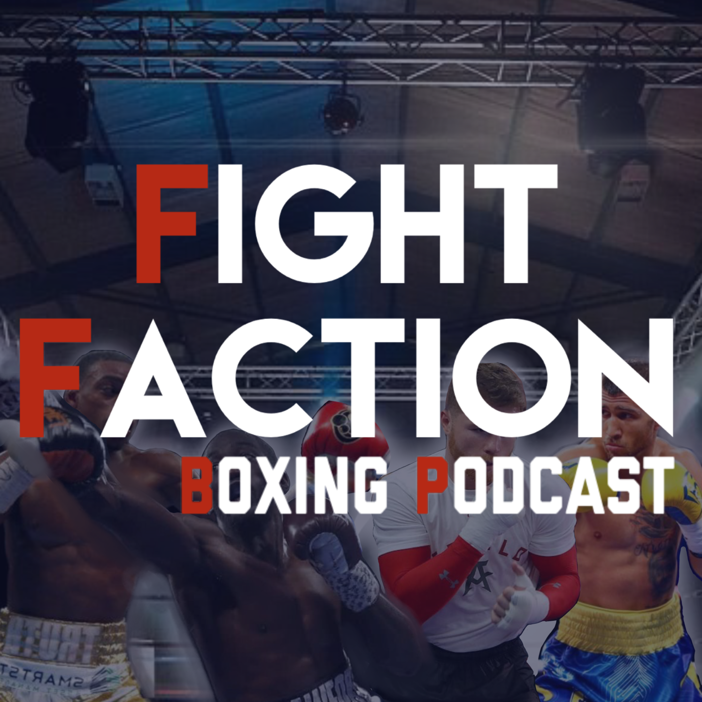 The Fight Faction Boxing Podcast