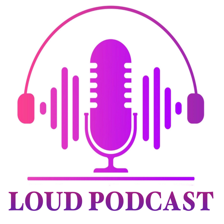 L.O.U.D Podcast