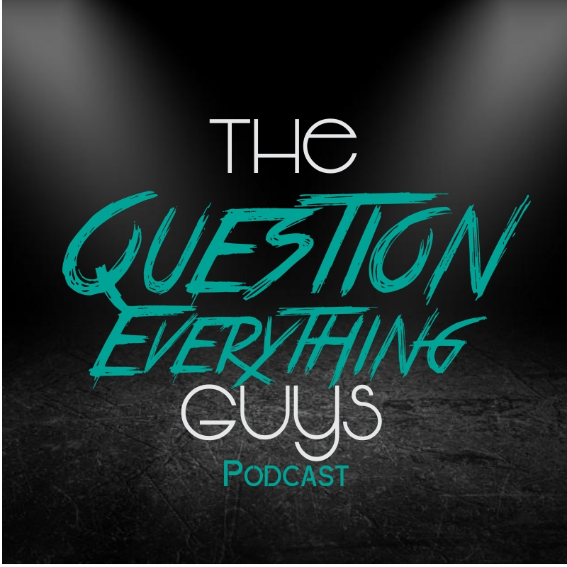 The Question Everything Guys' Podcast