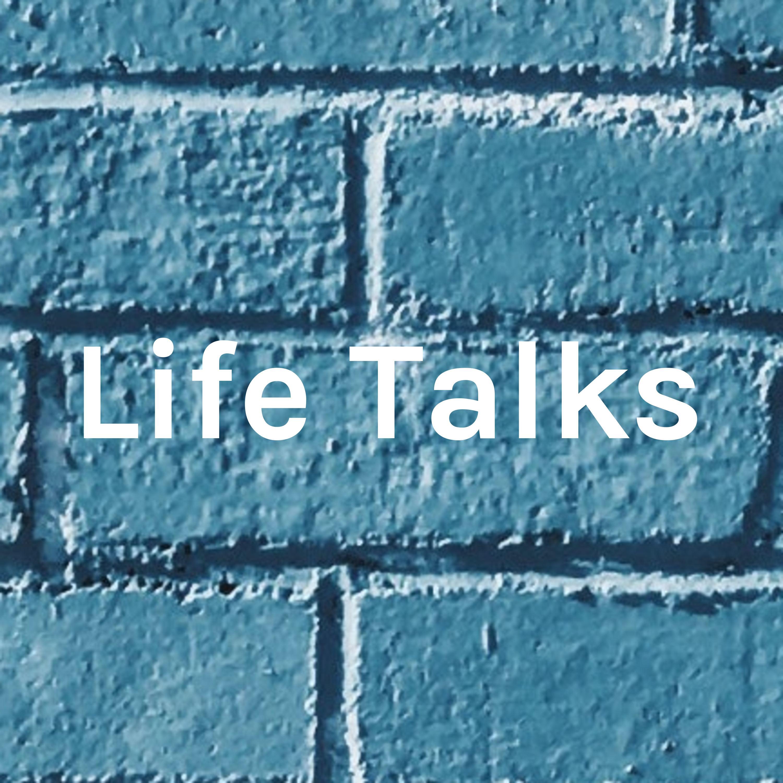 Life Talks