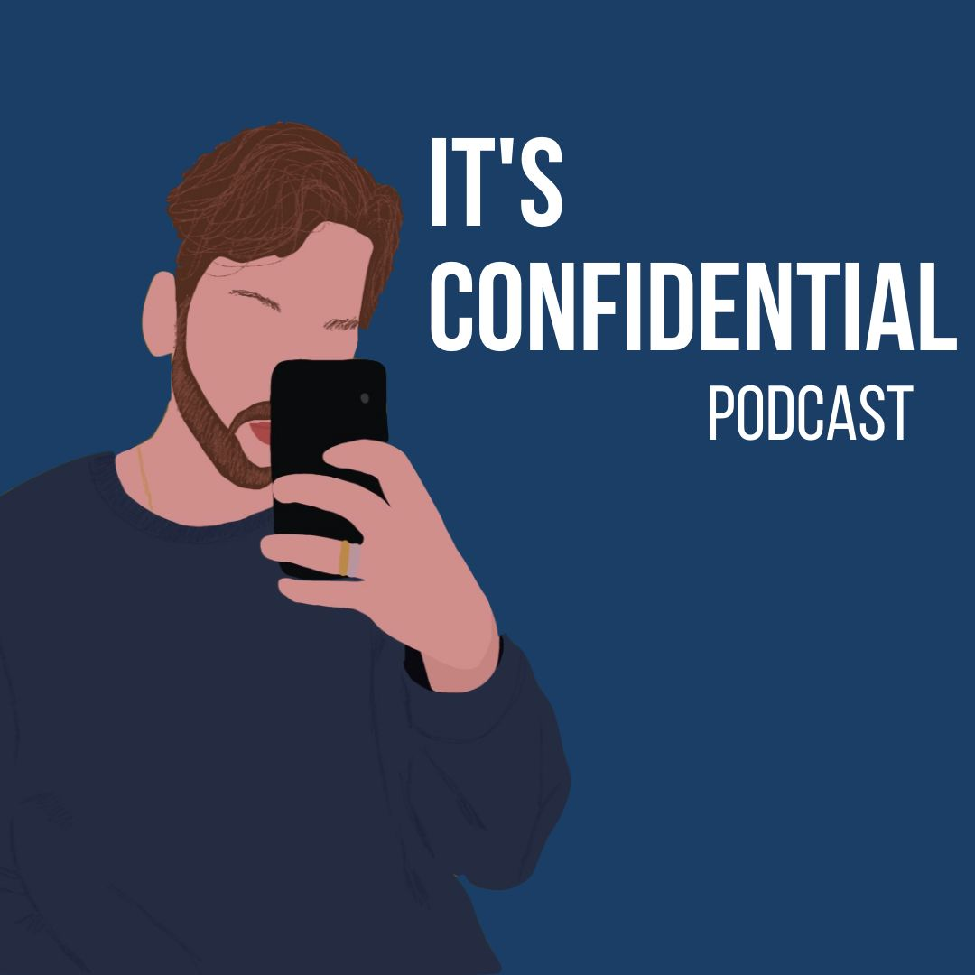 It's Confidential Podcast
