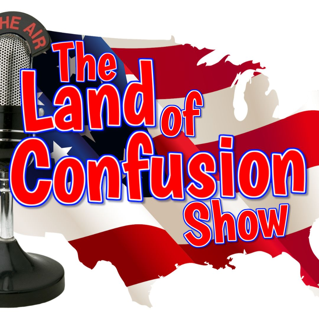 The Land of Confusion Show