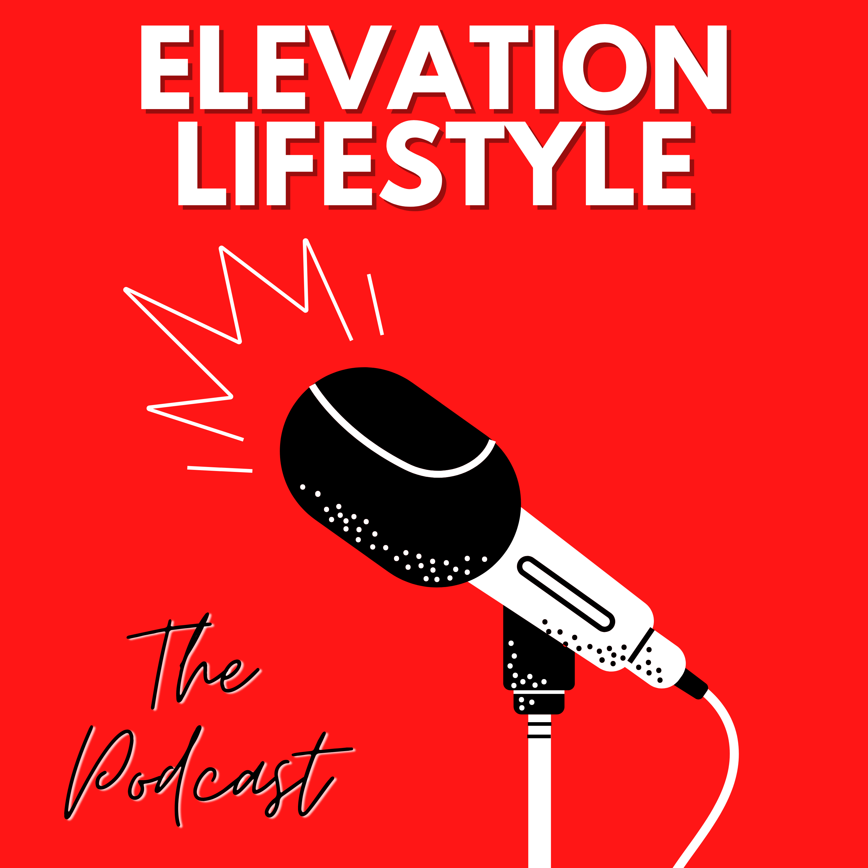 ELEVATION LIFESTYLE: THE PODCAST