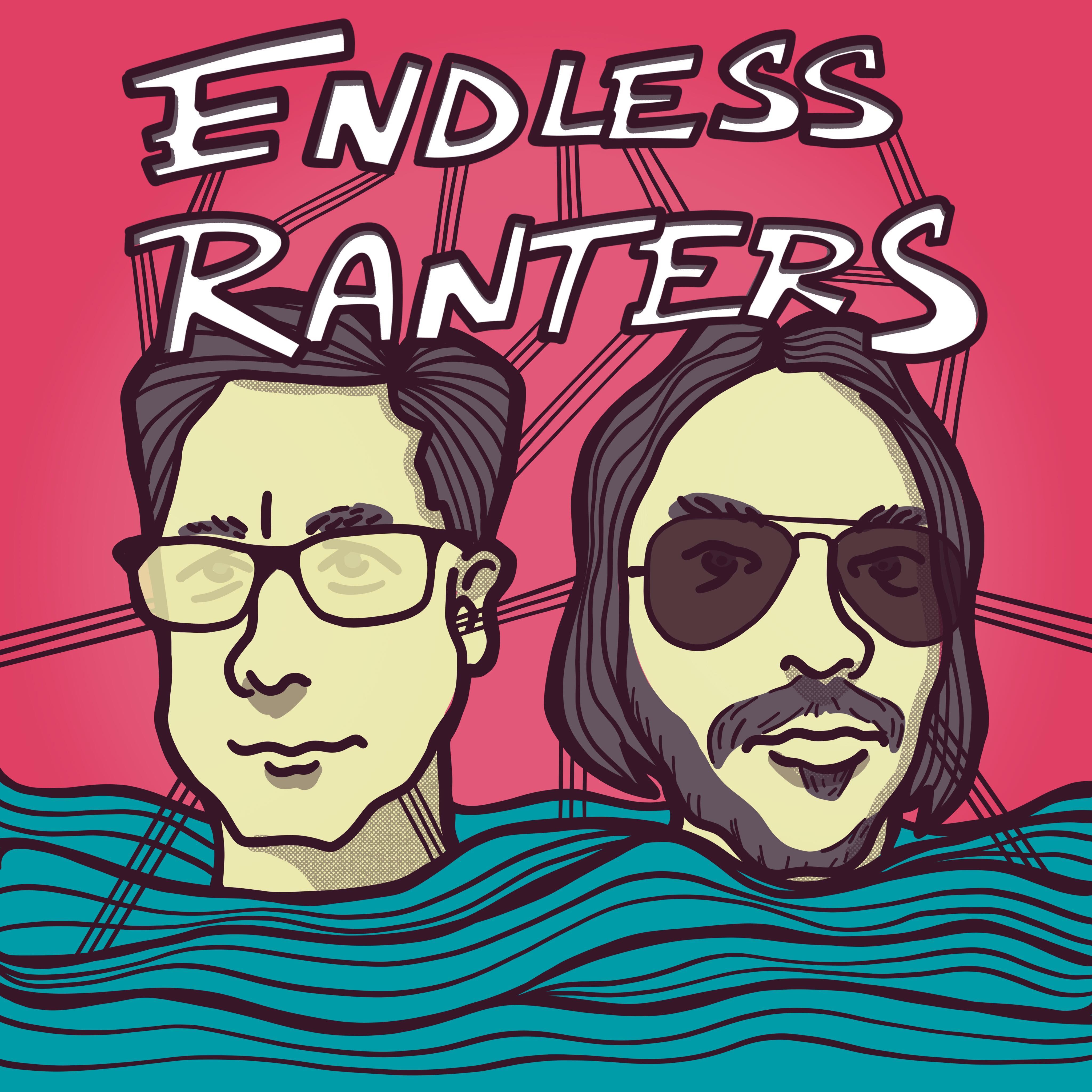 Endless Ranters