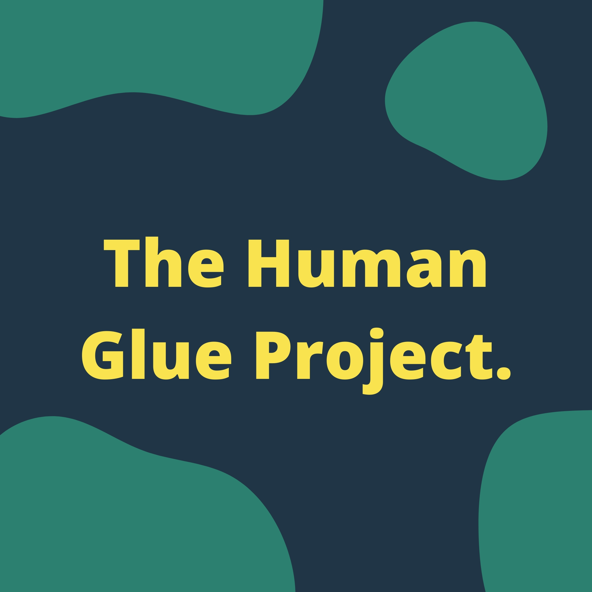 The Human Glue Project