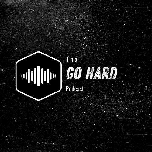 The Go Hard Podcast