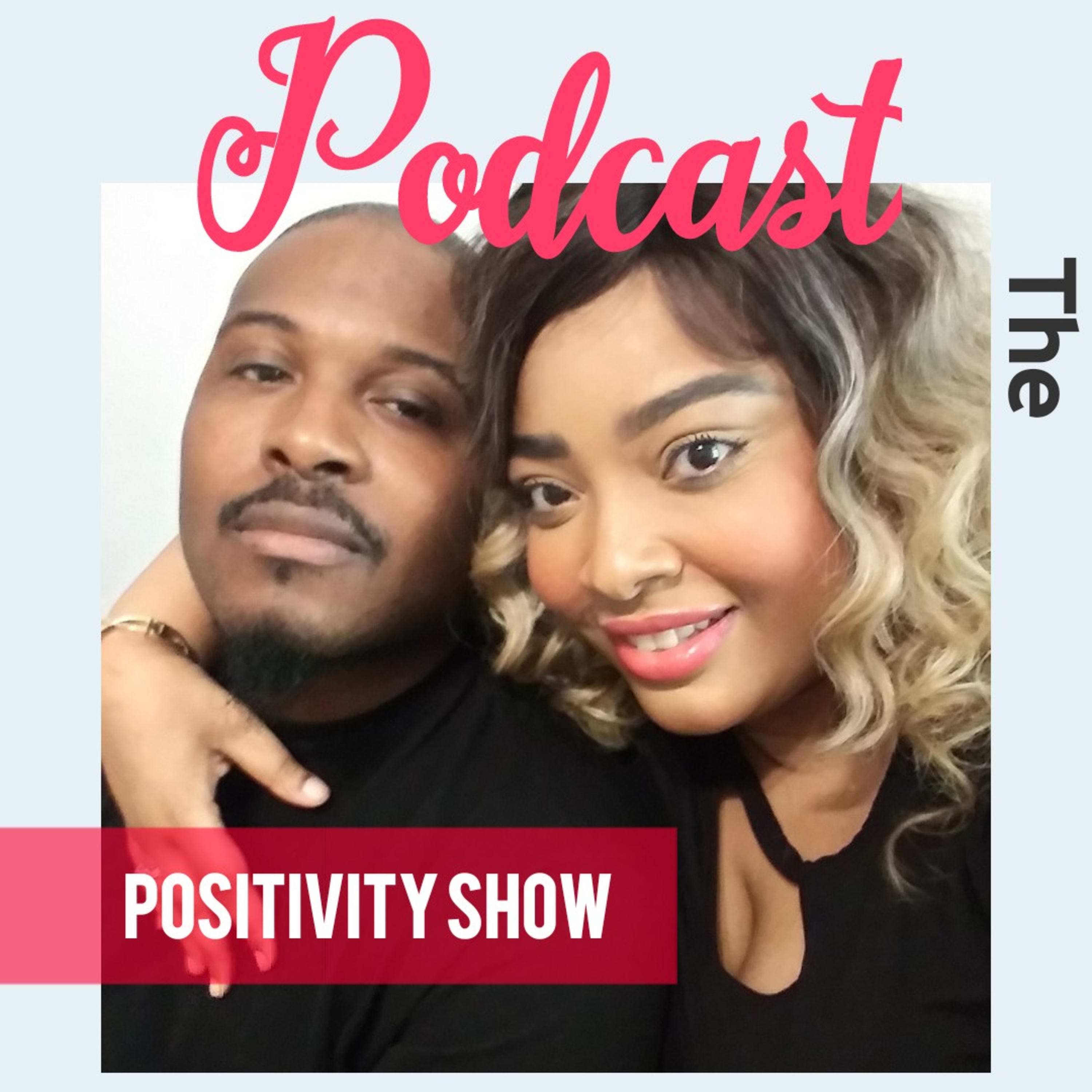 The Podcast Positivity Show