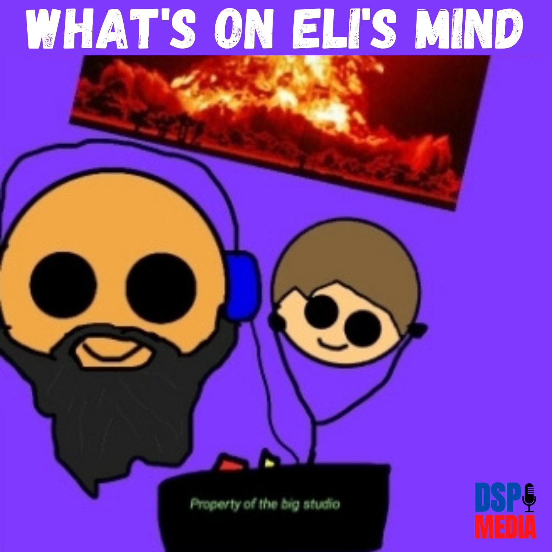 What's On Eli's Mind?