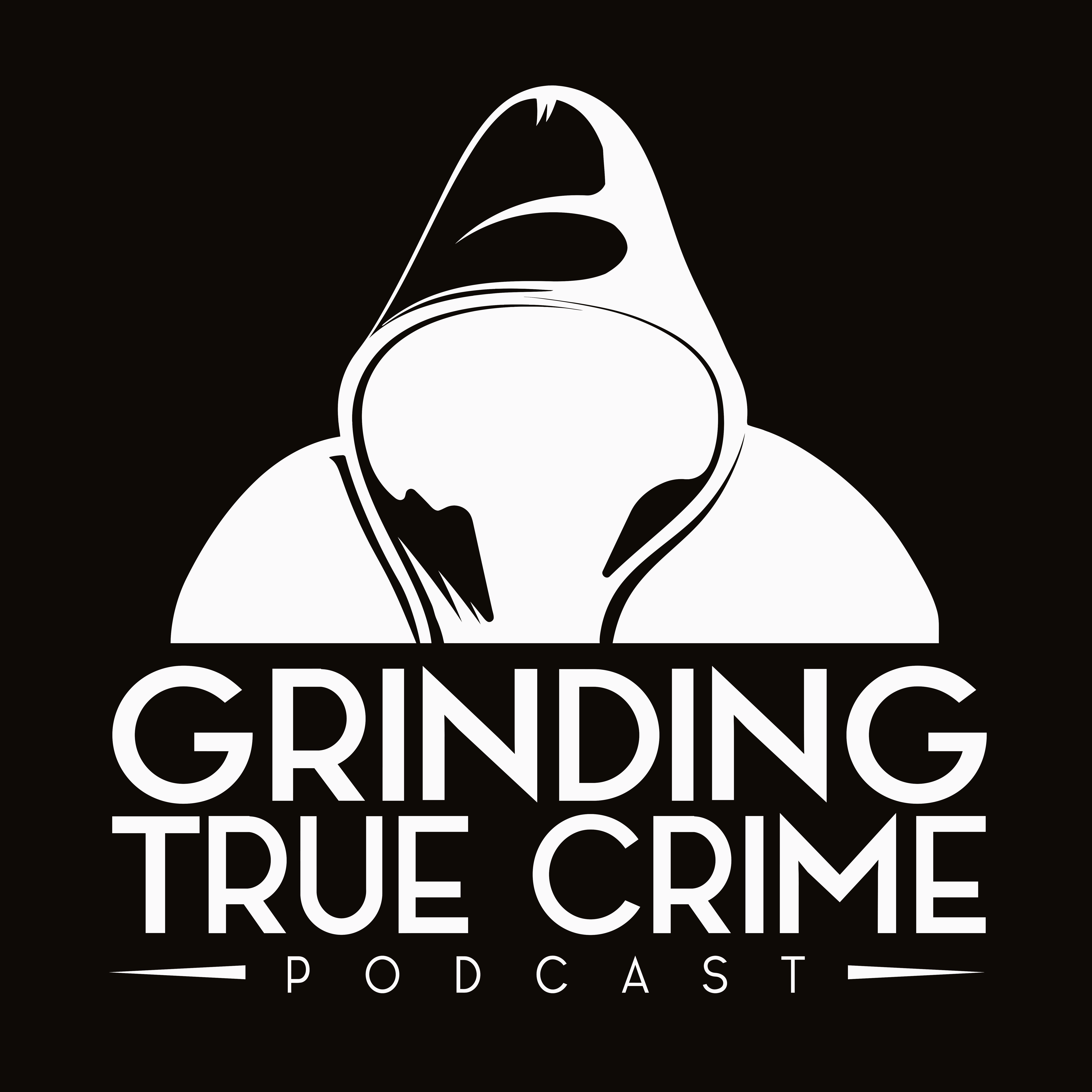 Grinding true crime Podcast