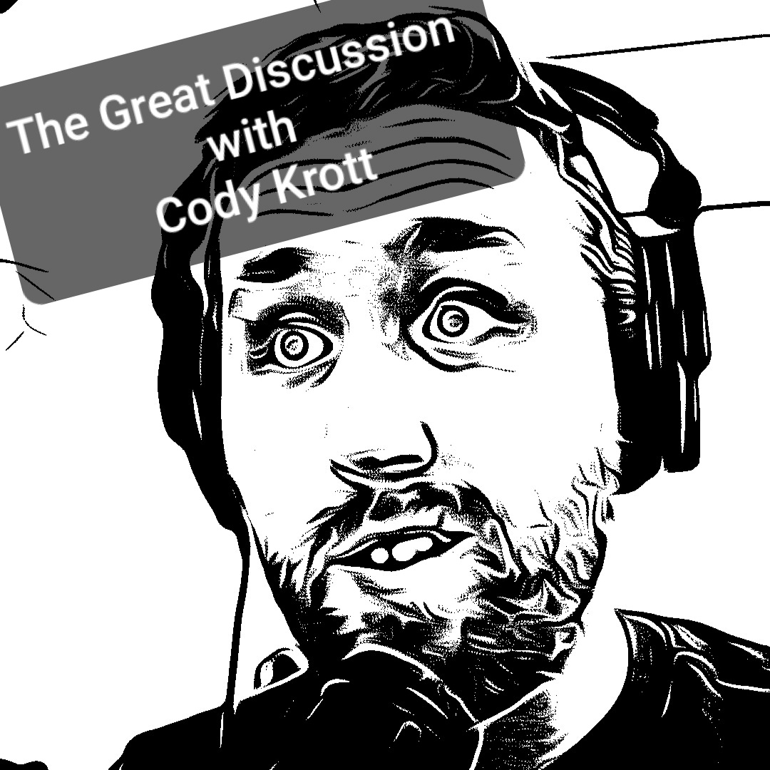The Great Discussion with Cody Krott