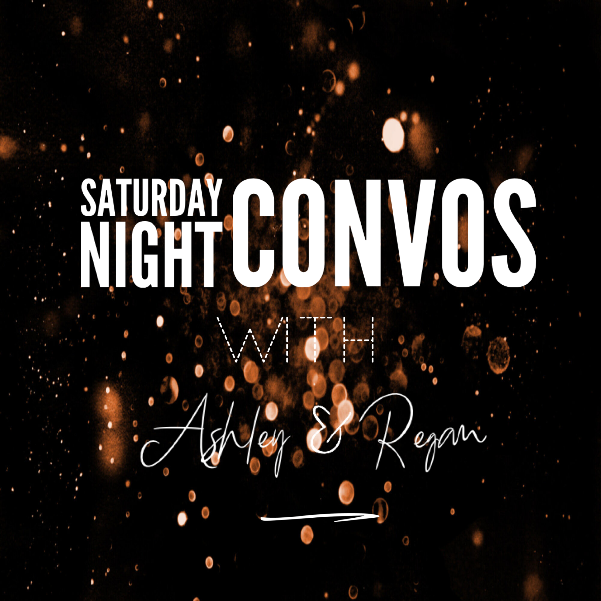 Saturday Night Convos