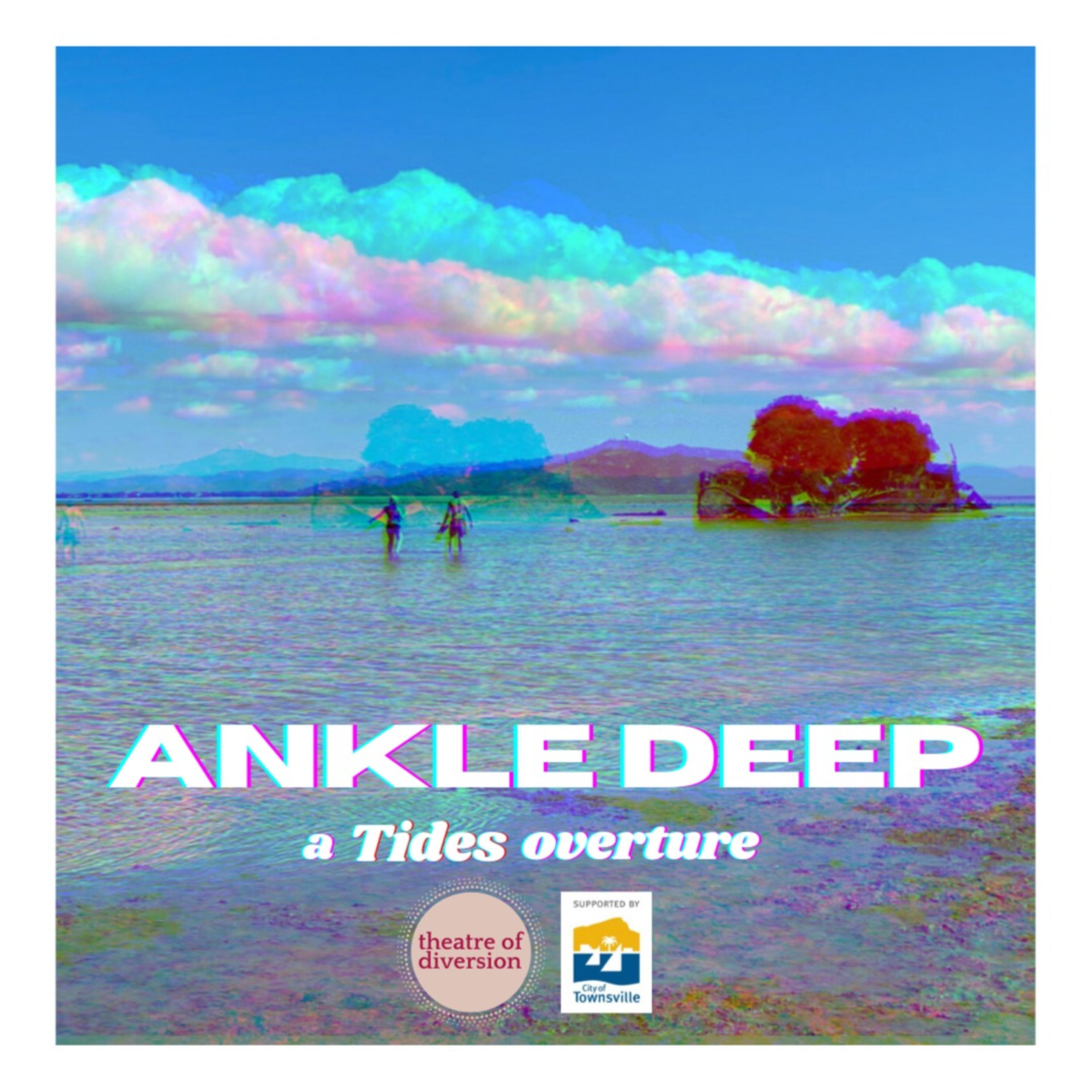 Ankle Deep - A Tides Overture