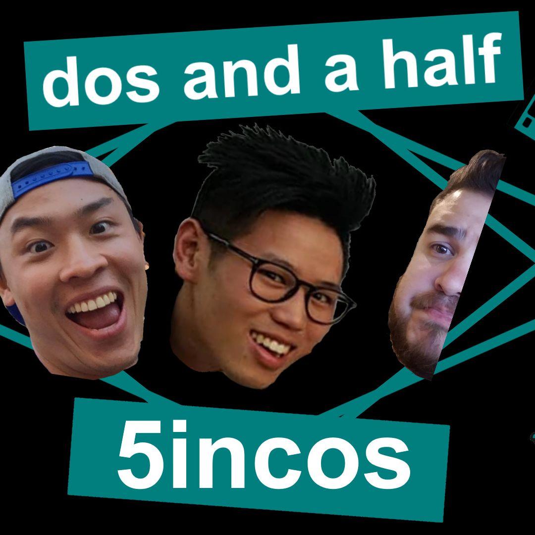 Dos and a Half 5incos
