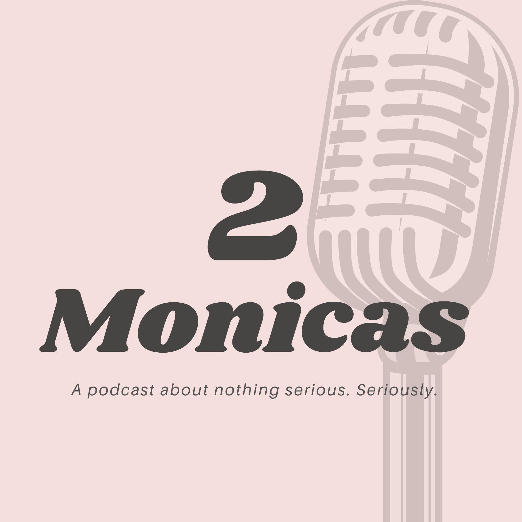 2 Monicas & a Microphone
