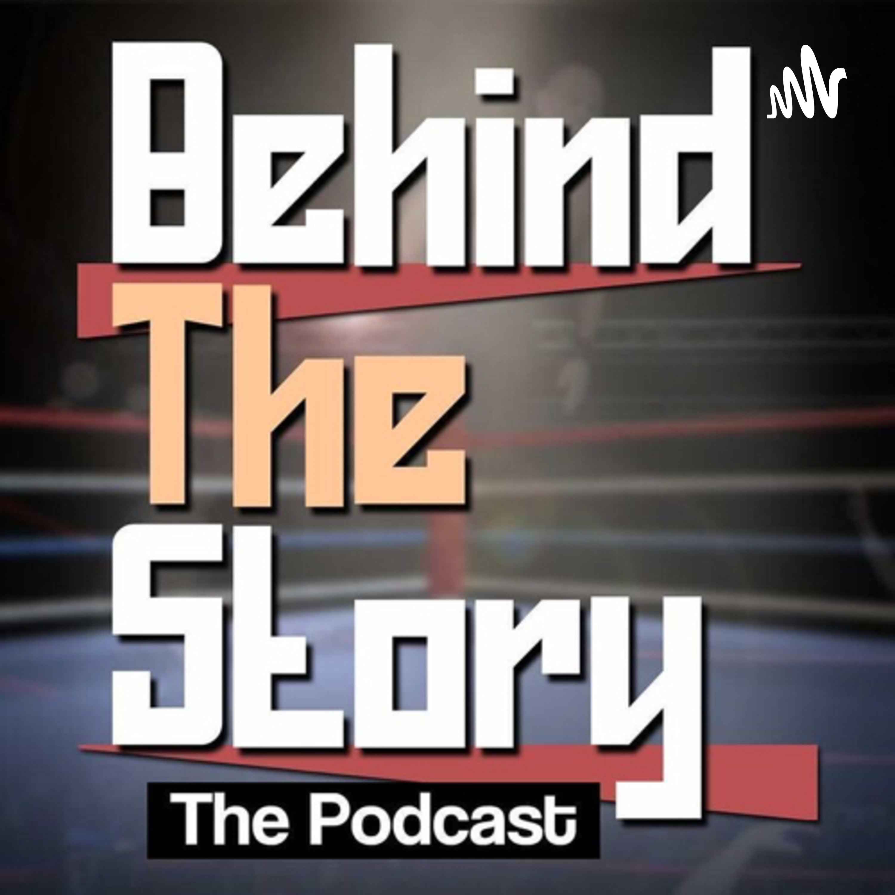 Behind the Story Podcast.