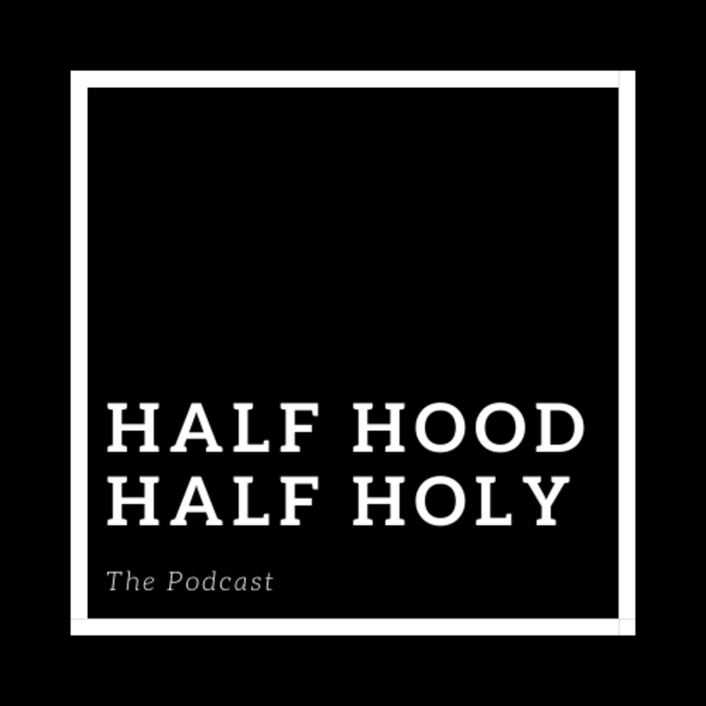 Half Hood Half Holy