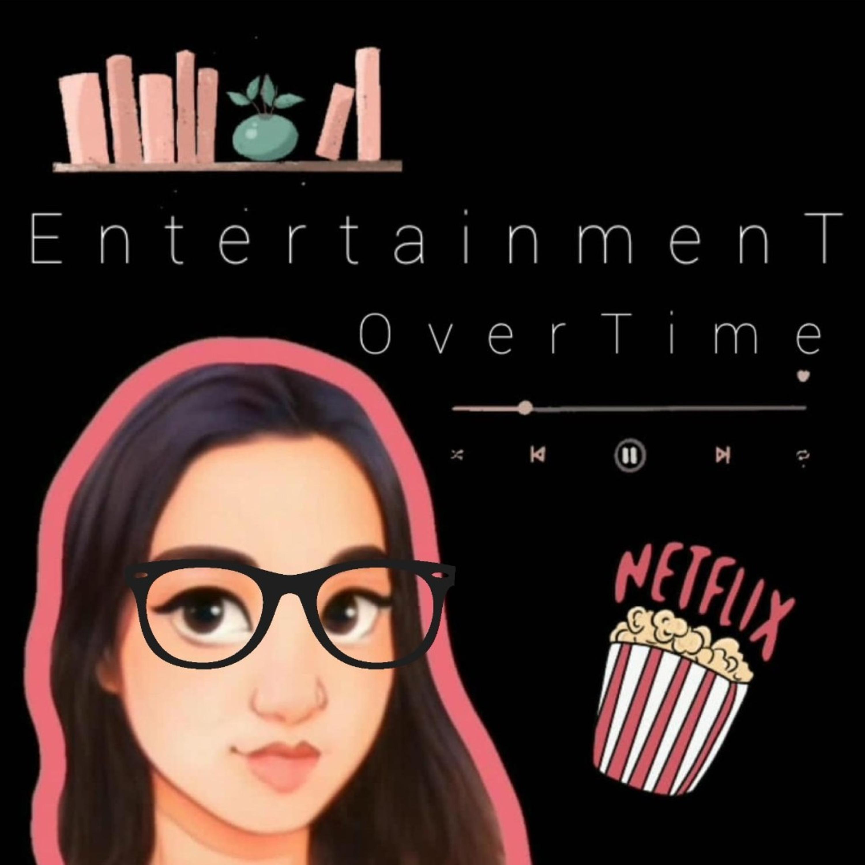 Entertainment Overtime