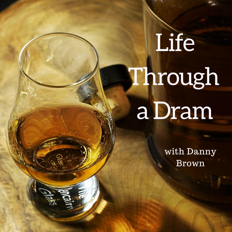 Life Through a Dram