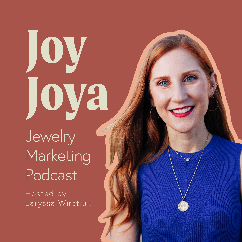 Joy Joya Jewelry Marketing Podcast