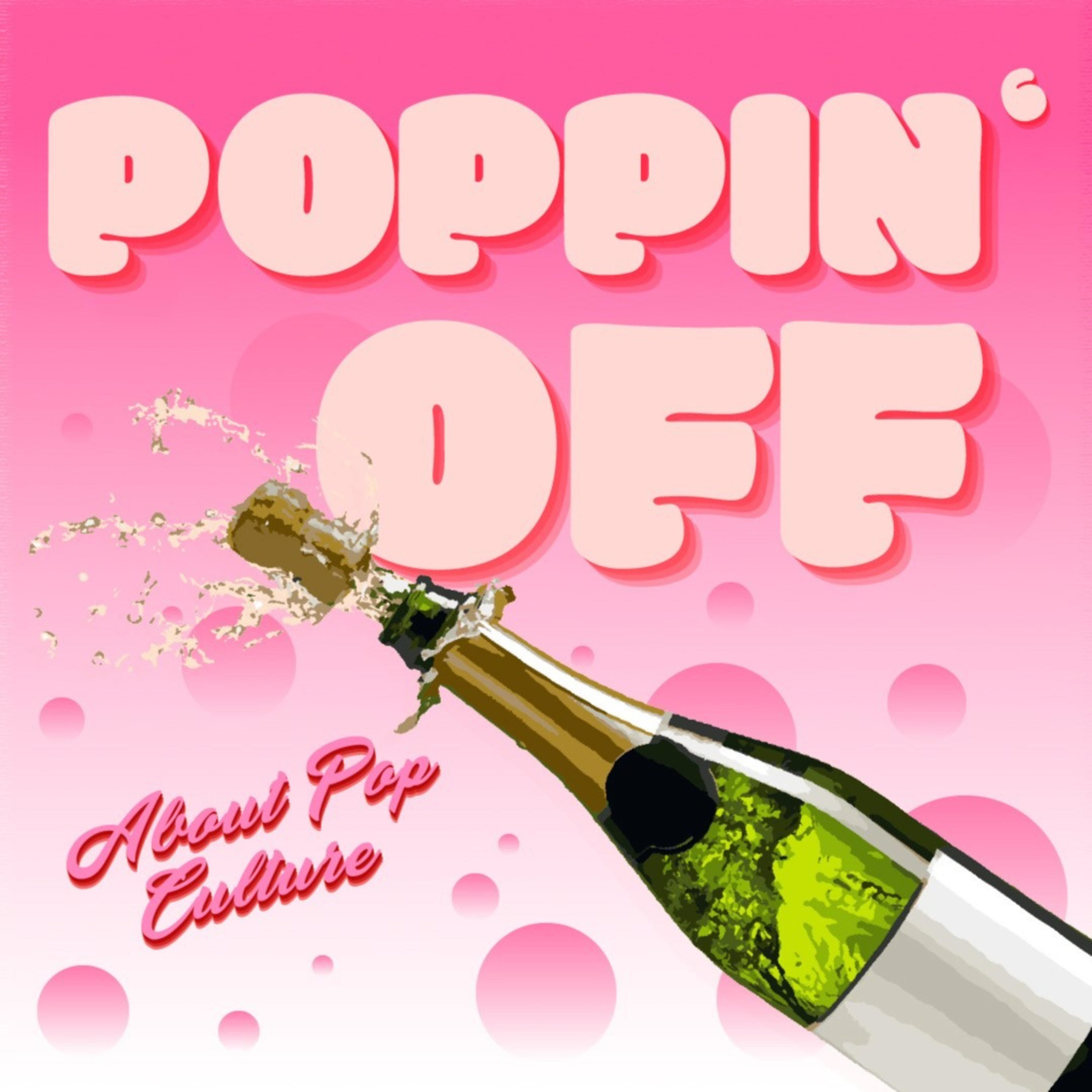 Poppin' Off (About Pop Culture)