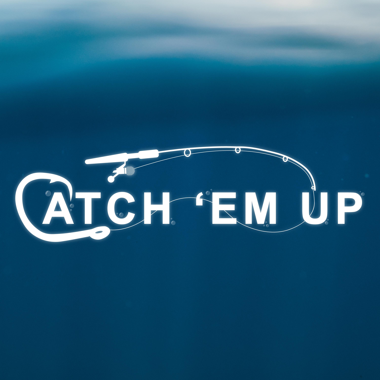 Catch ?Em Up