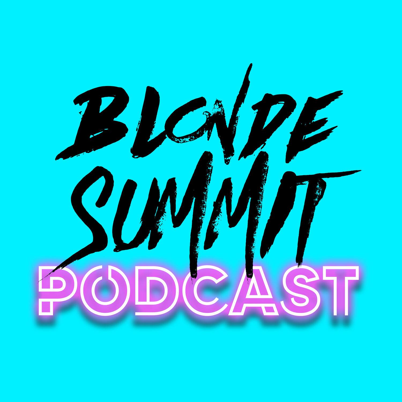Blonde Summit Podcast