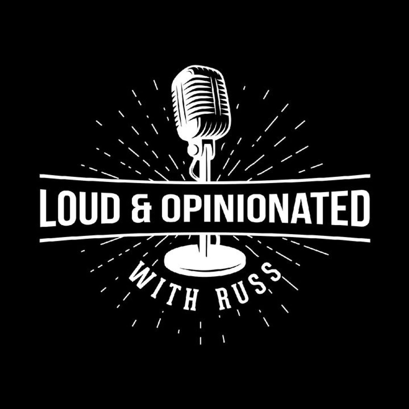 Loud & Opinionated