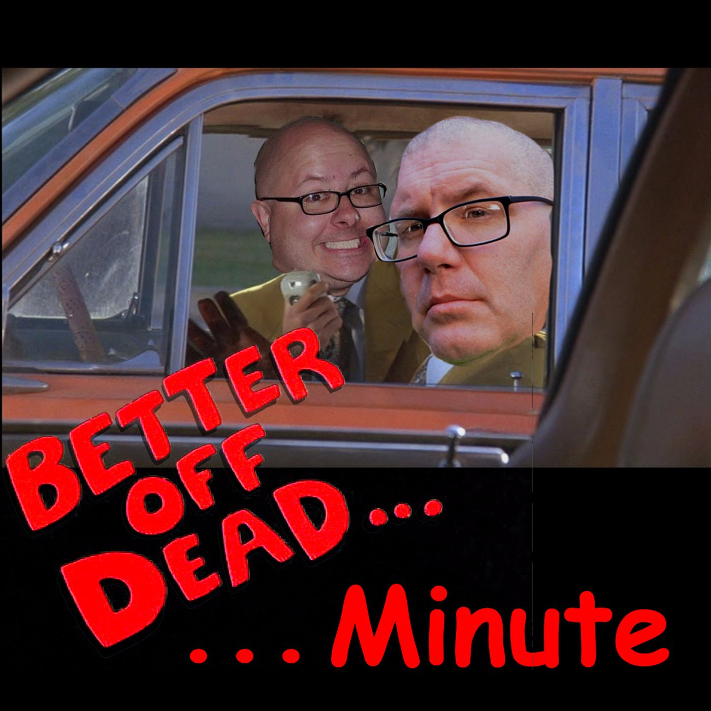Better Off Dead Minute: The Podcast