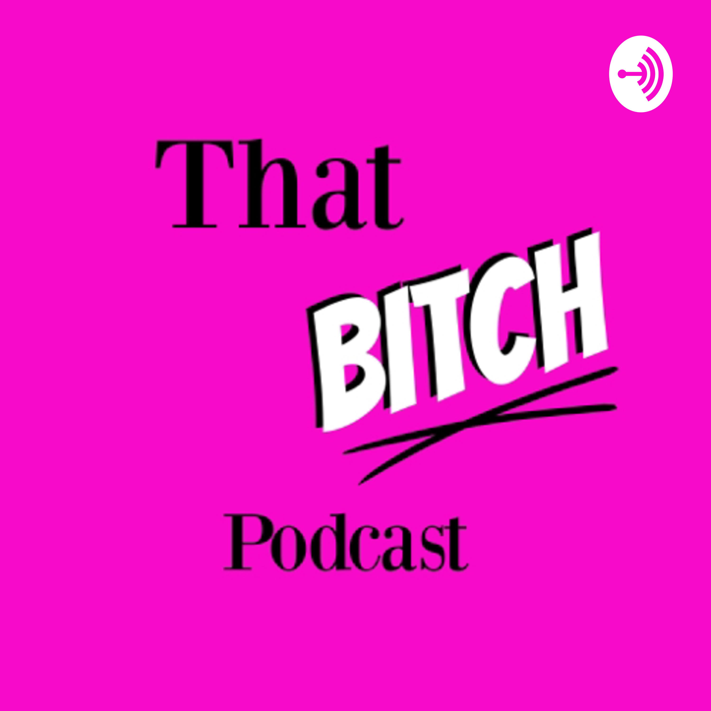 That BITCH Podcast