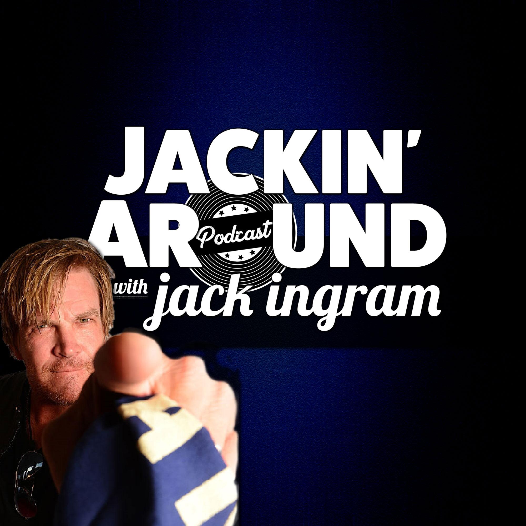 Jackin' Around PODCAST