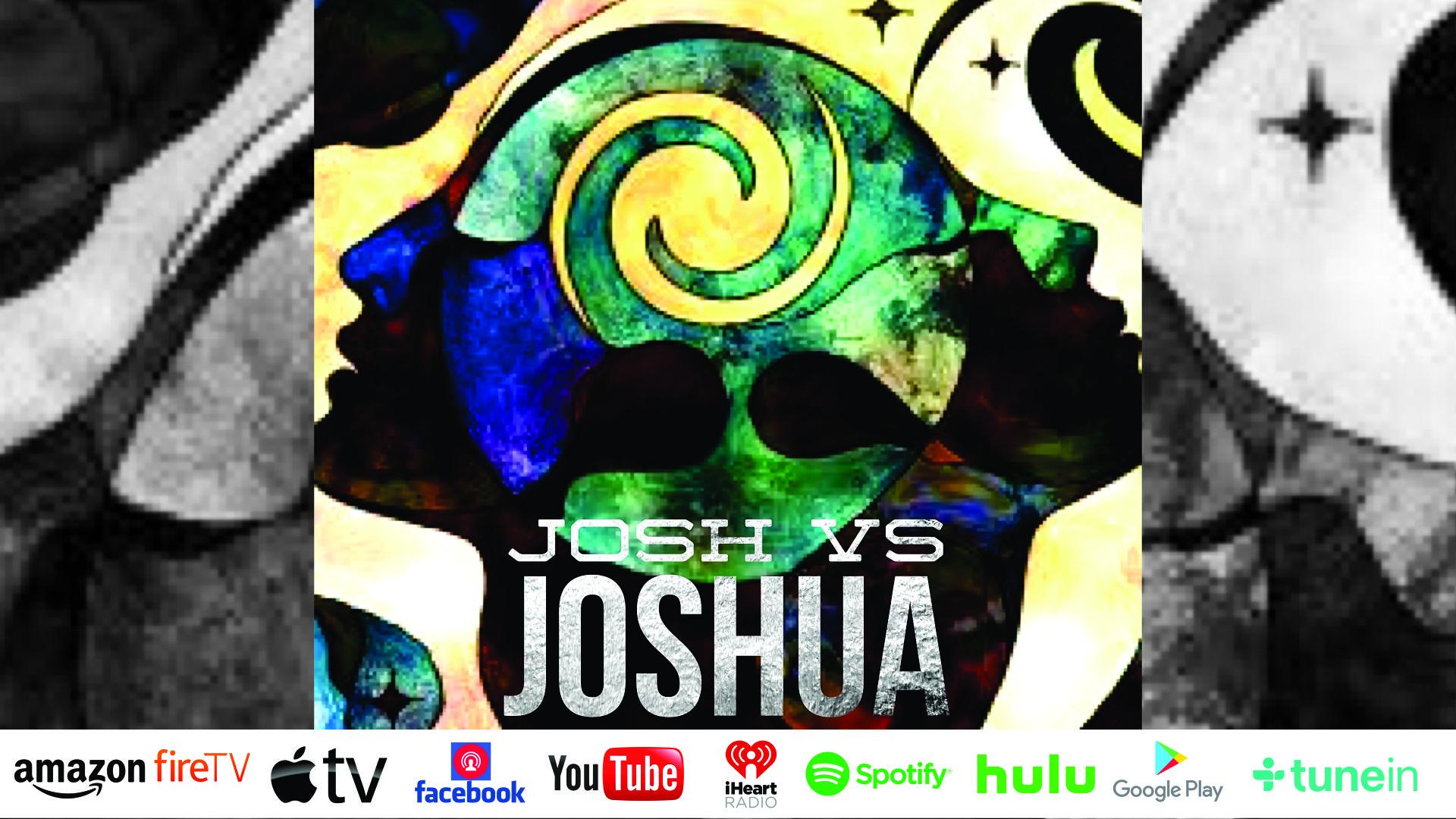 Josh VS Joshua