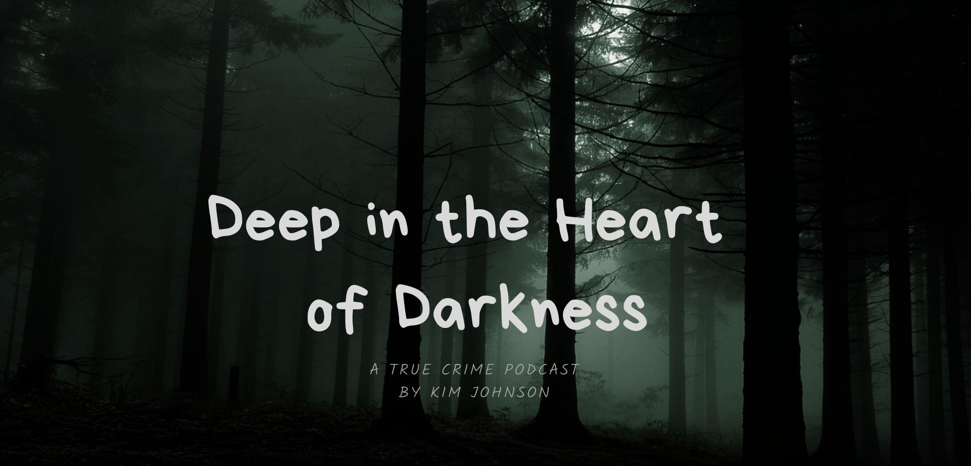 Deep in the Heart of Darkness