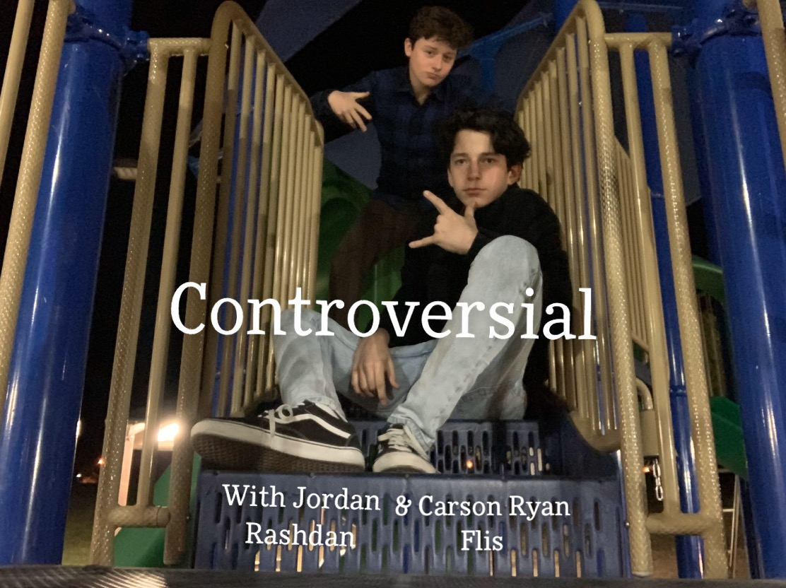 ?Controversial? With Jordan Rashdan And Carson Ryan Flis