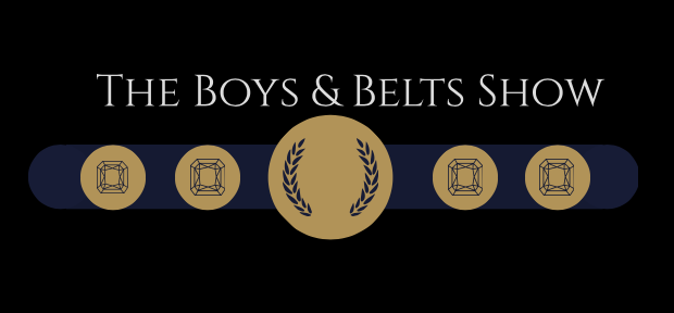The Boys and Belts Show